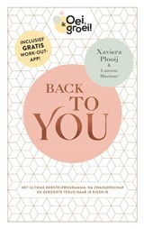 Oei, ik groei! Back To You   Xaviera Plooij ; Laurens Mischner   9789059560000