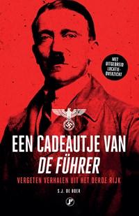 Een cadeautje van de führer | Sjoerd J. de Boer |