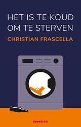 Het is te koud om te sterven   Christian Frascella   9789492754219