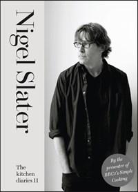 The Kitchen Diaries II   Nigel Slater  