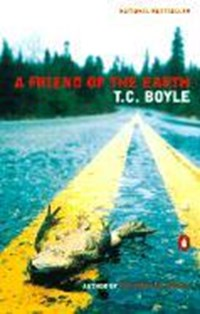 A Friend of the Earth | T.C. Boyle |