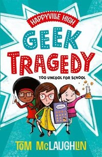 Happyville High: Geek Tragedy | Tom Mclaughlin |