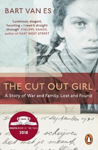 Cut out girl: a story of war and family, lost and found | Bart van Es |