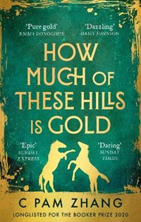 How much of these hills is gold | C Pam Zhang |