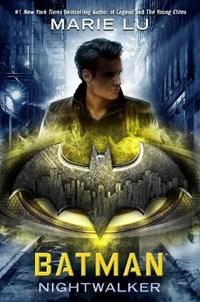 Batman nightwalker | Marie Lu |