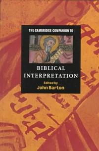 The Cambridge Companion to Biblical Interpretation | John (university of Oxford) Barton |