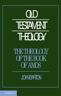 The Theology of the Book of Amos | John (university of Oxford) Barton |