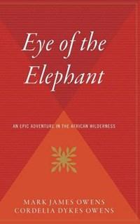 The Eye of the Elephant   Delia Owens  