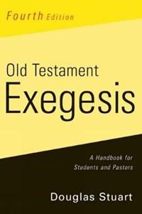 Old Testament Exegesis, Fourth Edition | Douglas Stuart |