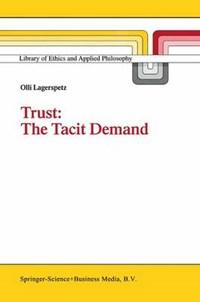 Trust: The Tacit Demand | Olli Lagerspetz |