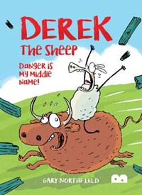 Derek The Sheep: Danger Is My Middle Name | Gary Northfield |