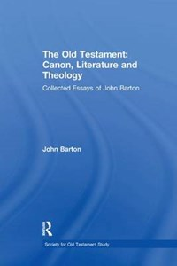 The Old Testament: Canon, Literature and Theology | John Barton |