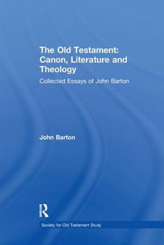 The Old Testament: Canon, Literature and Theology