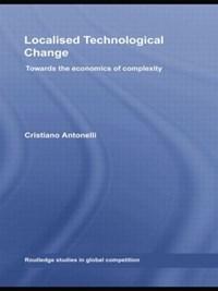 Localised Technological Change | Italy) Antonelli Cristiano (university Of Torino |