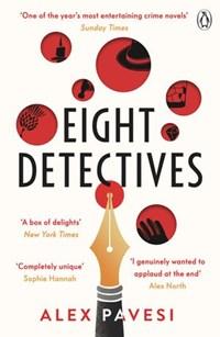 Eight Detectives | Alex Pavesi |