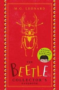 Beetle Boy: The Beetle Collector's Handbook | M.G. Leonard |