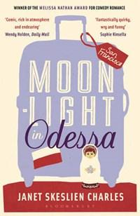 Moonlight in Odessa | Janet Skeslien Charles |