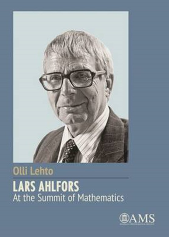 Lars Ahlfors - At the Summit of Mathematics