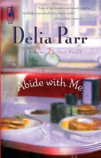Abide With Me (Mills & Boon Silhouette) | Delia Parr |