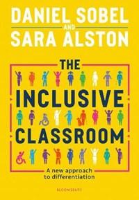 The Inclusive Classroom | Sobel, Daniel ; Alston, Sara |