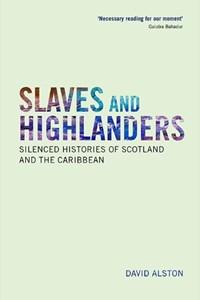 THE HIGHLANDS AND SLAVERY | Alston David |