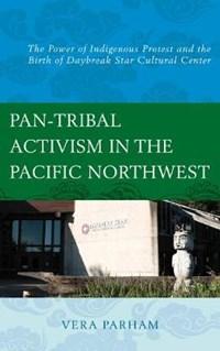 Pan-Tribal Activism in the Pacific Northwest | Vera Parham |