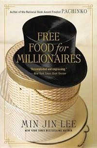 Free Food for Millionaires | Min Jin Lee |