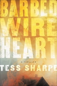 Barbed wire heart | Tess Sharpe |