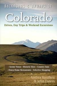 Backroads & Byways of Colorado | Drea Knufken ; John Daters |