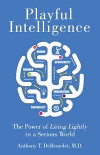 Playful Intelligence | Md DeBenedet Anthony T. |