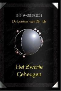 De boeken van Dhûbh, Het zwarte geheugen | B.B. Wobbrich |
