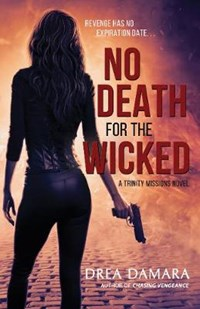 No Death for the Wicked | Drea Damara |
