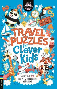 Travel Puzzles for Clever Kids | Gareth Moore ; Chris Dickason |
