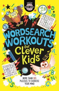 Wordsearch Workouts for Clever Kids   Gareth Moore ; Chris Dickason  
