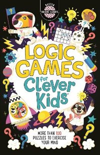 Logic Games for Clever Kids   Gareth Moore ; Chris Dickason  
