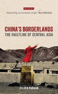 China's Borderlands   Steven Parham  