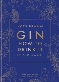 Gin: how to drink it   Dave Broom  