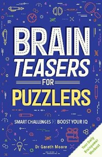 Brain Teasers for Puzzlers | Gareth Moore |
