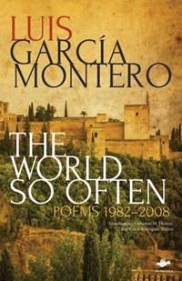 The World So Often | Luis Garcia Montero |