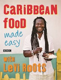 Caribbean Food Made Easy | Levi Roots |