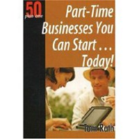 Part-Time Businesses You Can Start ... Today! | Tom Rath |