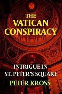 The Vatican Conspiracy | Peter (peter Kross) Kross |