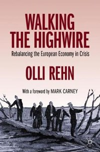 Walking the Highwire | Olli Rehn |