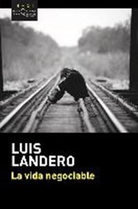 La vida negociable | Luis Landero |