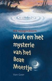 Mark en het mysterie van het boze meertje | Rik Hoogendoorn |