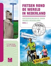 Fietsen rond de wereld in Nederland  1 Noord | Flip van Doorn |
