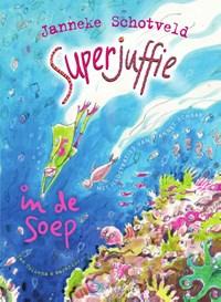 Superjuffie in de soep | Janneke Schotveld |