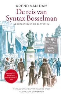 De reis van Syntax Bosselman   Arend van Dam  