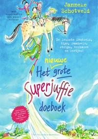 Het nieuwe grote Superjuffie doeboek   Janneke Schotveld  