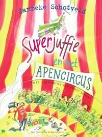 Superjuffie en het apencircus   Janneke Schotveld  